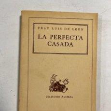 Libros de segunda mano: LA PERFECTA CASADA. FRAY LUIS DE LEON. COLECCION AUSTRAL. ESPASA-CALPE. BUENOS AIRES, 1938. Lote 294172993