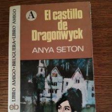 Libros de segunda mano: EL CASTILLO DE DRAGONWYCK (ANYA SETON). Lote 294985253