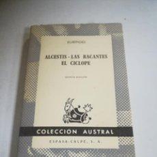 Libros de segunda mano: ALCESTIS - LAS BACANTES - EL CICLOPE. EURÍPIDES. 5º EDICION. COLECCION AUSTRAL. ESPASA-CALPE. Lote 294991348