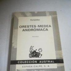 Libros de segunda mano: ORESTES - MEDEA - ANDROMACA. EURÍPIDES. 6º EDICION. COLECCION AUSTRAL. ESPASA-CALPE. Lote 294991483