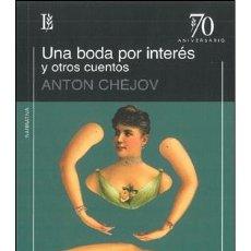 Libros: NARRATIVA CORTA. RELATOS. UNA BODA POR INTERÉS Y OTROS CUENTOS - ANTON CHEJOV. Lote 42565808