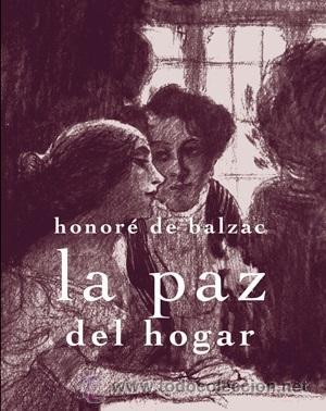 NARRATIVA. NOVELA. LA PAZ DEL HOGAR - HONORÉ DE BALZAC (Libros Nuevos - Literatura - Narrativa - Clásicos Universales)