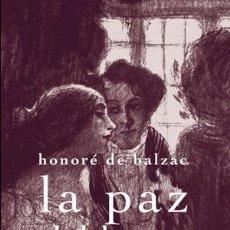 Libros: NARRATIVA. NOVELA. LA PAZ DEL HOGAR - HONORÉ DE BALZAC. Lote 43850984