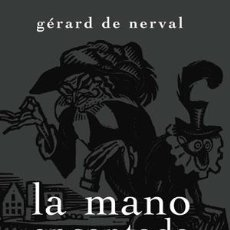 Libros: NARRATIVA. NOVELA. LA MANO ENCANTADA - GÉRARD DE NERVAL. Lote 43851218