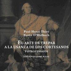 Libros: NARRATIVA. NOVELA. EL ARTE DE TREPAR A LA USANZA DE LOS CORTESANOS Y OTROS ENSAYOS - PAUL-HENRI THIR. Lote 43852506