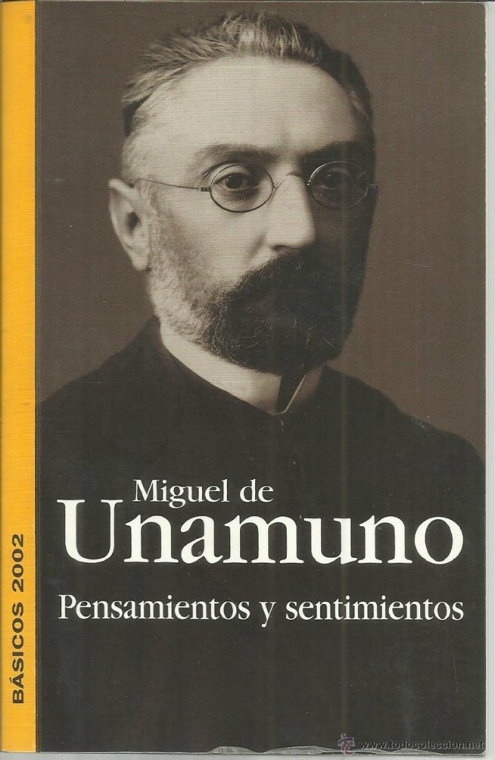 PENSAMIENTOS Y SENTIMIENTOS. MIGUEL DE UNAMUNO. CONSORCIO SALAMANCA. 2002 (Libros Nuevos - Literatura - Narrativa - Clásicos Universales)