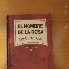 Libros: EL NOMBRE DE LA ROSA. Lote 53600733