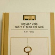 Libros: ALGUIEN VOLÓ SOBRE EL NIDO DEL CUCO, DE KEN KESEY. Lote 80724228