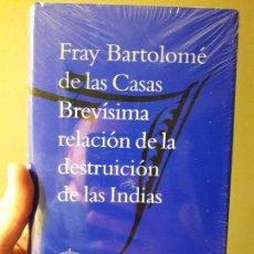 Libros: BREVE RELACION DE LA DESTRUCCION DE LAS INDIAS. FRAY BARTOLOME DE LAS CASAS.2013 ED. RAE.COMO NUEVO. Lote 88934816