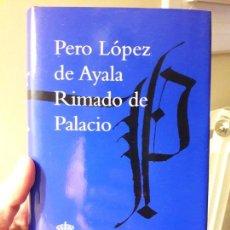 Libros: RIMADO DE PALACIO. PEDRO LOPEZ DE AYALA, EF. RAE. 2012. PERFECTO ESTADO. Lote 88936564