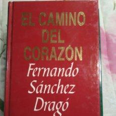 Libros: EL CAMINO DEL CORAZÓN DE FERNANDO SÁNCHEZ DRAGÓ. Lote 95002943