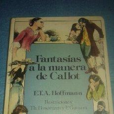 Libros: FANTASÍAS A LA MANERA DE CALLOT - ERNST THEODOR AMADEUS HOFFMANN 1 EDICION NUEVO SIN USAR. Lote 95477547