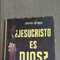 Libros: ¿JESUCRISTO ES DIOS?, JESÚS QUIBUS. Lote 100246883