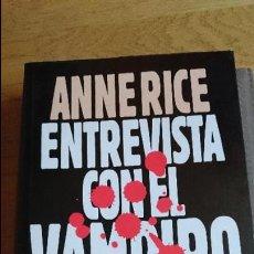 Libros: ENTREVISTA CON EL VAMPIRO, ANNE RICE. Lote 100248051