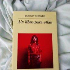 Libros: LIBRO FEMINISTA AUTORA UN LIBRO PARA ELLAS BRIDGET CHRISTIE. Lote 102391955