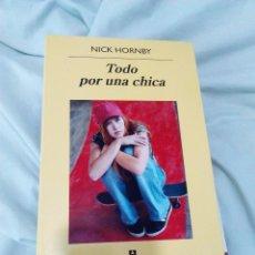 Libros: LIBRO NICK HORNBY TODO POR UNA CHICA. Lote 102392375