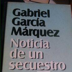 Libros: GABRIEL GARCÍA MÁRQUEZ - NOTICIA DE UN SECUESTRO 254P. Lote 102741422