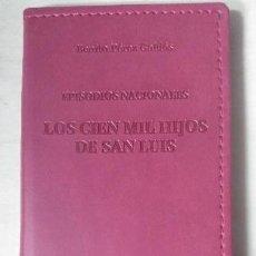 Libros: LOS CIEN MIL HIJOS DE SN LUIS ( EPISODIOS NACIONALES ). Lote 106172563