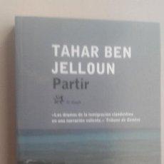 Libros: PARTIR/TAHAR BEN JELLOUN/EDIT: EL ALEPH. Lote 118262843