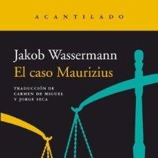 Libros: EL CASO MAURIZIUS WASSERMANN, JAKOB ACANTILADO GASTOS DE ENVIO GRATIS. Lote 120561571