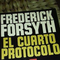 Libros: EL CUARTO PROTOCOLO, FREDERIK FORSYTH. Lote 127768396
