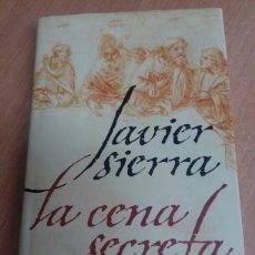 Libros: LA CENA SECRETA, JAVIER SIERRA. Lote 127781823