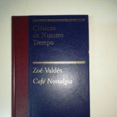 Libros: ZOE VALDES - CAFE NOSTALGIA. Lote 138997133