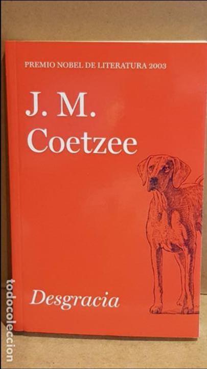 DESGRACIA / J. M. COETZEE / NOBEL DE LITERATURA 2003 / NUEVO. (Libros Nuevos - Literatura - Narrativa - Clásicos Universales)