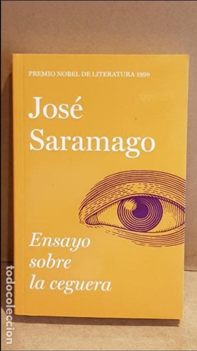 ENSAYO SOBRE LA CEGUERA / JOSÉ SARAMAGO / NOBEL DE LITERATURA 1998 / NUEVO. (Libros Nuevos - Literatura - Narrativa - Clásicos Universales)