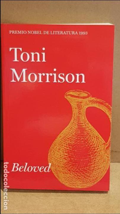 BELOVED / TONI MORRISON / NOBEL LITERATURA 1993 (Libros Nuevos - Literatura - Narrativa - Clásicos Universales)