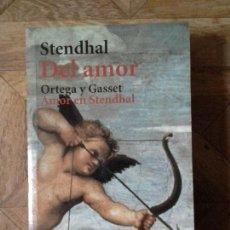 Libros: STENDHAL - DEL AMOR + ORTEGA Y GASSET - AMOR EN STENDHAL. Lote 151076514