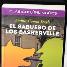 Libros: CLÁSICOS BILINGÜES: EL SABUESO DE LOS BASKERVILLE/THE HOUND OF THE BASKERVILLE. CONAN DOYLE, ARTHUR. Lote 144652810