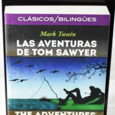 Libros: CLÁSICOS BILINGÜES: LAS AVENTURAS DE TOM SAWYER/THE ADVENTURES OF TOM SAWYER. TWAIN, MARK. Lote 144658778