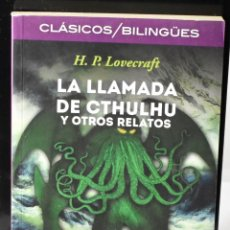 Libros: CLÁSICOS BILINGÜES: LA LLAMADA DE CTHULHU Y OTROS RELATOS/THE CALL OF CTHUKHU AND OTHER STORIES. Lote 144736446