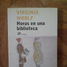 Libros: VIRGINIA WOOLF - HORAS EN UNA BIBLIOTECA. Lote 145689278