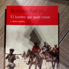 Libros: EL HOMBRE QUE PUDO REINAR DE RUDYARD KIPLING - VALDEMAR. Lote 146072457