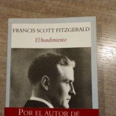 Libros: EL HUNDIMIENTO DE FRANCIS SCOTT FITZGERALD. Lote 146086977