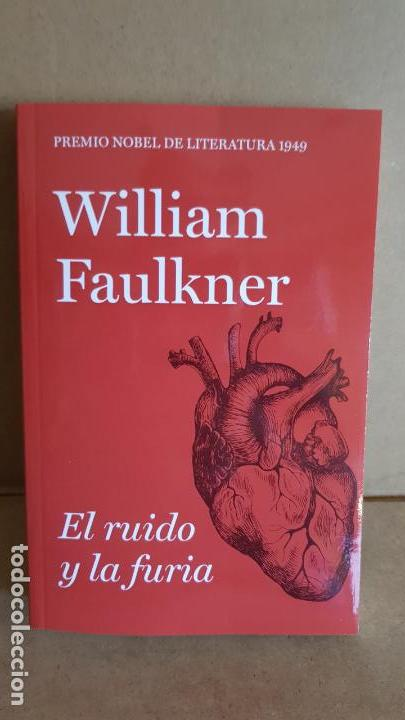 EL RUIDO Y LA FURIA / WILLIAM FAULKNER / NOBEL DE LITERATURA 1949 / NUEVO. (Libros Nuevos - Literatura - Narrativa - Clásicos Universales)