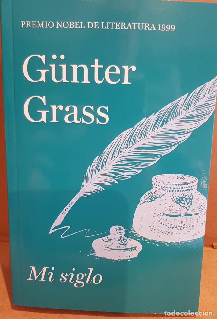 MI SIGLO / GÜNTER GRASS / NOBEL DE LITERATURA 1999 / NUEVO (Libros Nuevos - Literatura - Narrativa - Clásicos Universales)