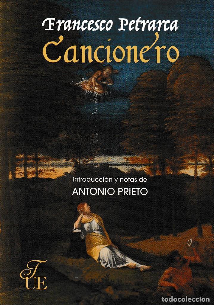 CANCIONERO - FRANCESCO PETRARCA (ED. DE ANTONIO PRIETO) F.U.E. 2018 (Libros Nuevos - Literatura - Narrativa - Clásicos Universales)