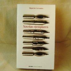 Libros: LIBRO NOVELAS EJEMPLARES. MIGUEL DE CERVANTES. Lote 150990602