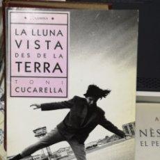 Libros: LA LLUNA VISTA DES DE LA TERRA. A TRAVÉS DE LA TELE. TONI CUCARELLA. COLUMNA, 1A ED. BCN 1990.. Lote 151159522