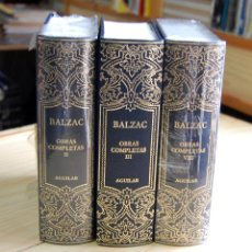 Libros: BALZAC OBRAS COMPLETAS II, III, VIII EDITORIAL AGUILAR. Lote 172865637