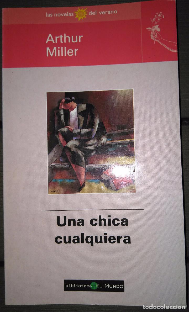 UNA CHICA CUALQUIERA (ARTHUR MILLER) (Libros Nuevos - Literatura - Narrativa - Clásicos Universales)