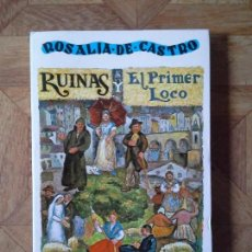 Libros: ROSALÍA DE CASTRO - RUINAS Y EL PRIMER LOCO. Lote 155202342