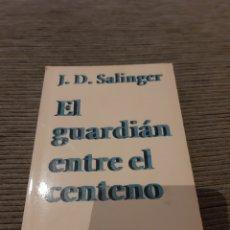 Libros: EL GUARDIÁN ENTRE EL CENTENO, NECESARIO EN TU BIBLIOTECA. Lote 155311461