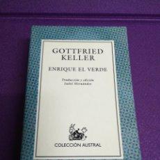 Libros: ENRIQUE EL VERDE DE GOTTFRIED KELLER. COLECCIÓN AUSTRAL 523 ESPASA 2001 PRIMERA EDICIÓN. Lote 156001308
