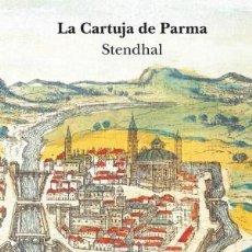 Libros: LA CARTUJA DE PARMA STENDHAL TAPA DURA CON SOBRECUBIERTA ALBA EDITORIAL, 2019. . Lote 156479694