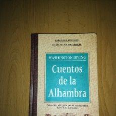 Libros: CUENTOS DE LA ALHAMBRA GRANDES AUTORES LITERATURA UNIVERSAL. Lote 158170102