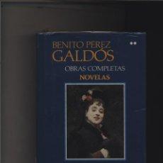 books - Obras Completas: Novelas. Tomo II. BENITO PÉREZ GALDÓS CON PLASTICO, SIN ESTRENAR Aguilar 1990 - 158818446